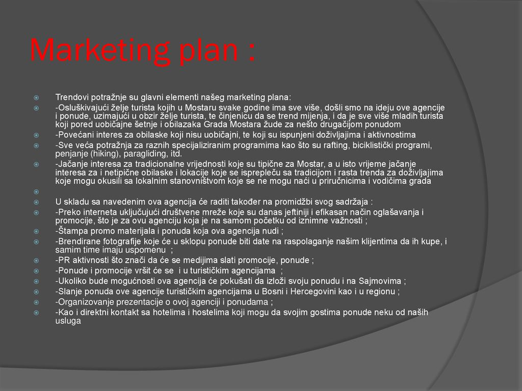 Marketing plan : Trendovi potražnje su glavni elementi našeg marketing plana: