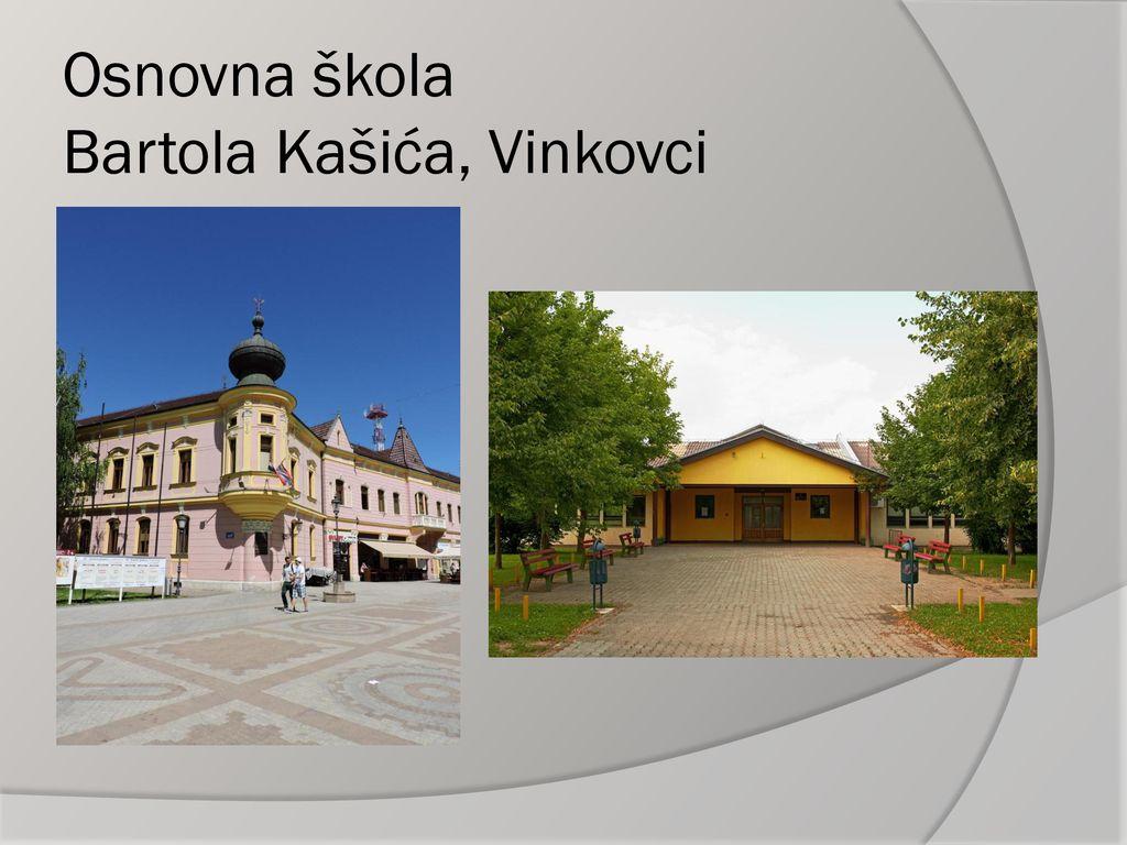 Osnovna Skola Bartola Kasica Vinkovci Erasmus Projekt Ppt Skinuti
